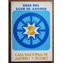 Guía Del Club De Ahorro (caja Nacional De Ahorro Y Seguro)