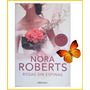 Rosas Sin Espinas Nora Roberts
