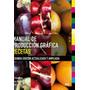 Manual De Producción Gráfica Recetas. De Kaj Johansson
