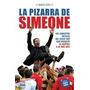 Libro De Fútbol: La Pizarra De Simeone