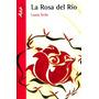 La Rosa Del Rio ( Laura Avila )