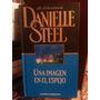 Una Imagen En El Espejo. Steel, Danielle. Planeta-agostini.