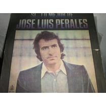 Jose Luis Perales. Si...lo Mejor. Lp.