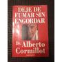 Libro De Cormillot - Deje De Fumar Sin Engordar