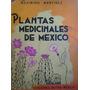 Maximino Martinez / Plantas Medicinales De Mexico