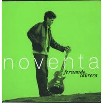 Fernando Cabrera - Cd - Noventa