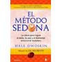 El Metodo Sedona. Hale Dwoskin