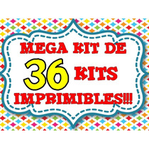 36 Kits Imprimibles + 25 Mini Kits De Obsequio!!!! Exclusivo
