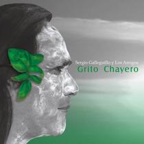 Sergio Galleguillo Y Los Amigos Grito Chayero