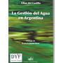 La Gestion Del Agua En La Argentina - Del Castillo Dyf