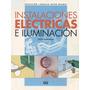 Instalaciones Electricas E Ilumincación Libro Digital