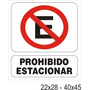 Cartel Prohibido Estacionar 40x45 Local Belgrano!!