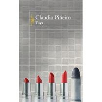 Tuya De Claudia Piñeiro Edic Tradicional