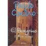 El Peregrino. Paulo Coelho. Nuevo Y Hermeticamente Cerrado