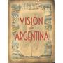 * Libro Vision De Argentina 1950 Adm.parques Nacionales