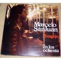 Marcelo San Juan Y El Espejo En Los Ochenta Lp Argentino Pro