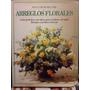 Arreglos Florales Guia Practica Flores Secas Malcoim Hiller
