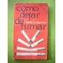 Cómo Dejar De Fumar Carlos A. Capdevila Ed. Lidium