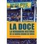 Libro La Doce La Verdadera Historia De La Barra - Nuevo