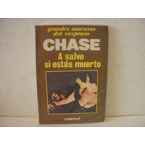 A Salvo Si Estas Muerto . James Hadley Chase