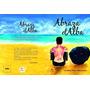 Abraza El Alba - Poesía - Tinta Libre! Ediciones - 2014