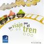 Libro Desplegable Un Viaje Por El Tren Editorial: Kuyen