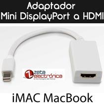 Adaptador Mini Displayport A Hdmi Macbook Pro Imac