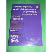 Caracter, Angustia, Emotividad, Resonancia Y Grafologia
