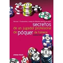 Secretos De Un Jugador Profesional De Póquer De Torneos