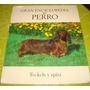 Gran Enciclopedia Del Perro - Teckels Y Spitz (vol 18)