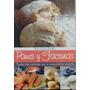 Recetas Panes Y Facturas Todas Las De La Panadería Casera