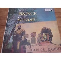 Carlos Gardel - El Bronce Que Sonrie - Vinilo Excelente