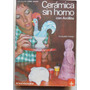 Cerámica Sin Horno Con Arcillite./ Claudio Tomei.