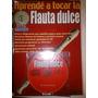 Método Aprendé A Tocar La Flauta Dulce Con Cd Gratis