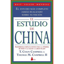 El Estudio De China. Nutrición. Colin Y Thomas Campbell