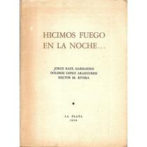 Hicimos Fuego En La Noche - Garbarino - Aranguren - Rivera