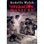 Operacion Masacre+ Quien Mato A Rosendo- Walsh- E Book Digit