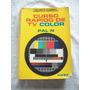 Libro Curso Rápido De Tv Color - Pal N - Algarrá Y Rodriguez
