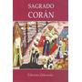 Sagrado Corán, Libro Religioso Del Islam, Edit. Libertador.