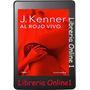 Al Rojo Vivo - J. Kenner Trilogía Deseo 3 - Libro Digital-