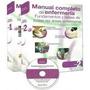 Manual Completo De Enfermeria- 2 Ts- Cd Fundamentos Y Bases