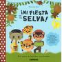 Mi Fiesta En La Selva! - Patricia Geis