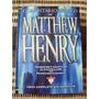 Comentario Biblico Mattew Henry - Clasicos Evangelicos