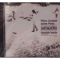 Peteco Carabajal Jacinto Piedra - Santiagueños - Cd Nuevo