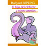 El Hijo Del Elefante Y Otros Cuentos - R. Kipling