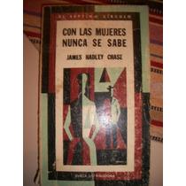 Con Las Mujeres Nunca Mas / Hadley Chase V