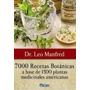 7000 Recetas Botánicas De Plantas Medicinales. Leo Manfred
