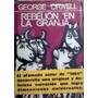 Rebelión En La Granja G. Orwell. Con Ilust.de Lino Palacios