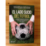 El Lado Sucio Del Fútbol - Ribeiro, Cipoloni, Azenha, Chasti