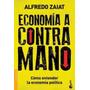 Economía A Contramano De Alfredo Zaiat